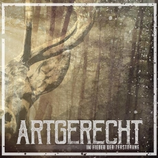 ARTGERECHT – IM FIEBER DER ZERSTÖRUNG