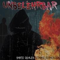 UNBELEHRBAR – Harte Qualen-Starke Schmerzen
