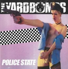 THE YARDBOMBS - POLICE STATE