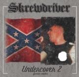SKREWDRIVER - UNDERCOVER 2