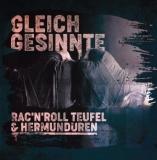 RACNROLL TEUFEL & HERMUNDUREN - GLEICHGESINNTE - SPLIT-CD