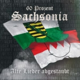 60 PROZENT SACHSONIA - ALTE LIEDER ABGESTAUBT