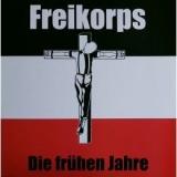 FREIKORPS - DIE FRÜHEN JAHRE