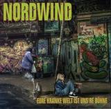 NORDWIND - EURE KRANKE WELT IST UNS`RE BÜHNE - LP