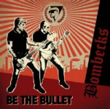 BOMBECKS - BE THE BULLET - DIGIPACK