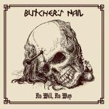Butchers Nail – No Will, No Way
