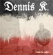 Dennis K. - Wenn du gehst