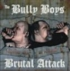 Brutal Attack & Bully Boys -Anthems with an Attitu