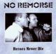 No Remorse- Heroes never die